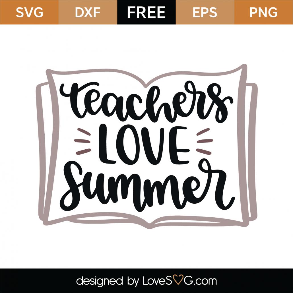 Teachers Love Summer SVG Cut File 9289