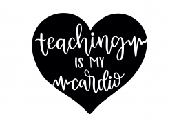 Teaching Is My Cardio SVG Cut File 9287