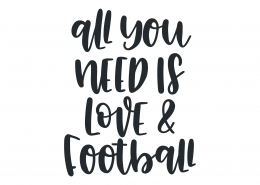 All You Need Is Football SVG Cut File 9451