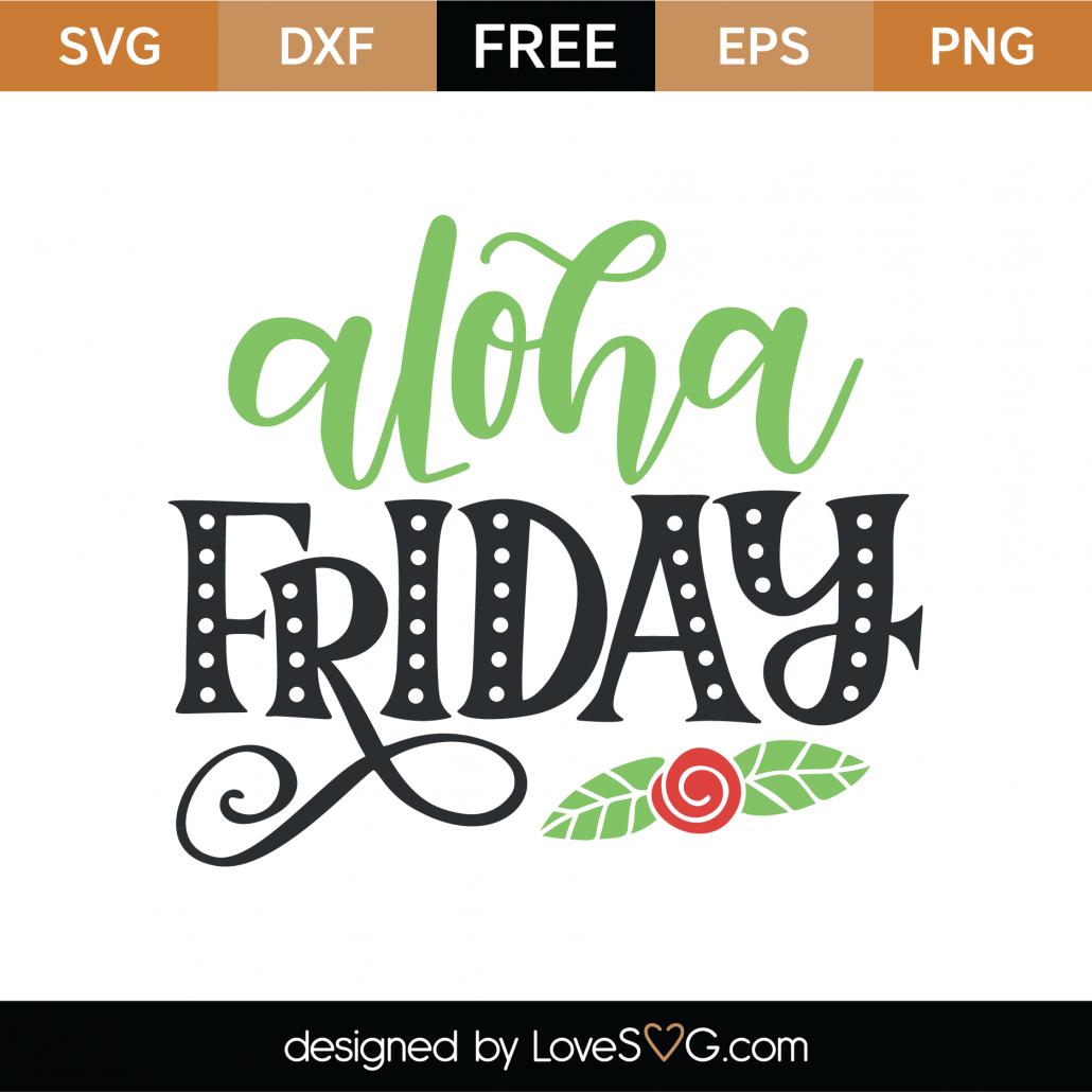 Aloha Friday SVG Cut File 9452