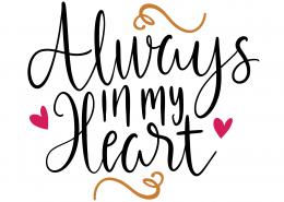 Always In My Heart SVG Cut File 9617