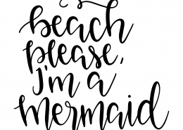Beach Please I'm A Mermaid SVG Cut File 9585