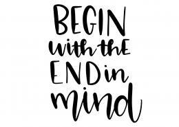 Begin With The End In Mind SVG Cut File 9584