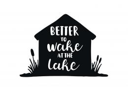 Better To Wake Up At Lake SVG Cut File 9455