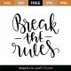 Break The Rules SVG Cut File 9581