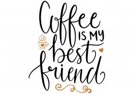 Coffee Is My Best Friend SVG Cut File 9611