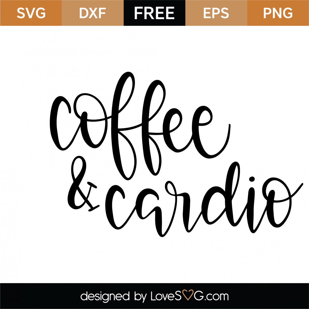Coffee and Cardio SVG Cut File 9586
