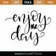 Enjoy The Day SVG Cut File 9594