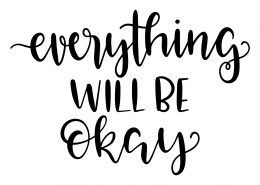 Everything Will Be Okay SVG Cut File 9598