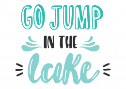 Go Jump In The Lake SVG Cut File 9477