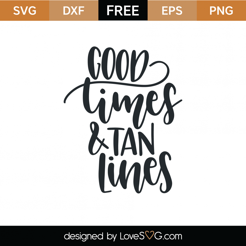 Good Times and Tan Lines SVG Cut File 9471