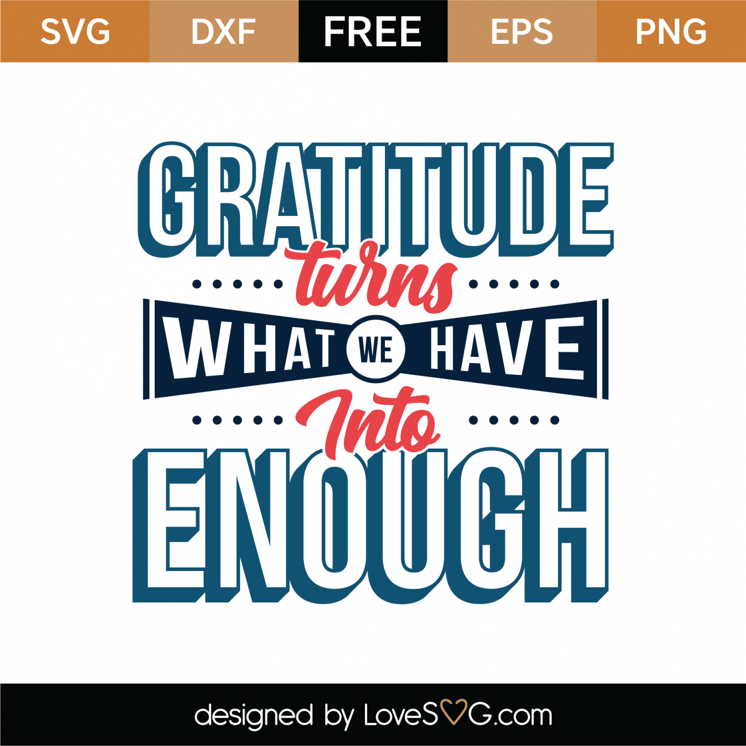 Free Gratitude Turns What We Have Into Enough SVG Cut File | Lovesvg com