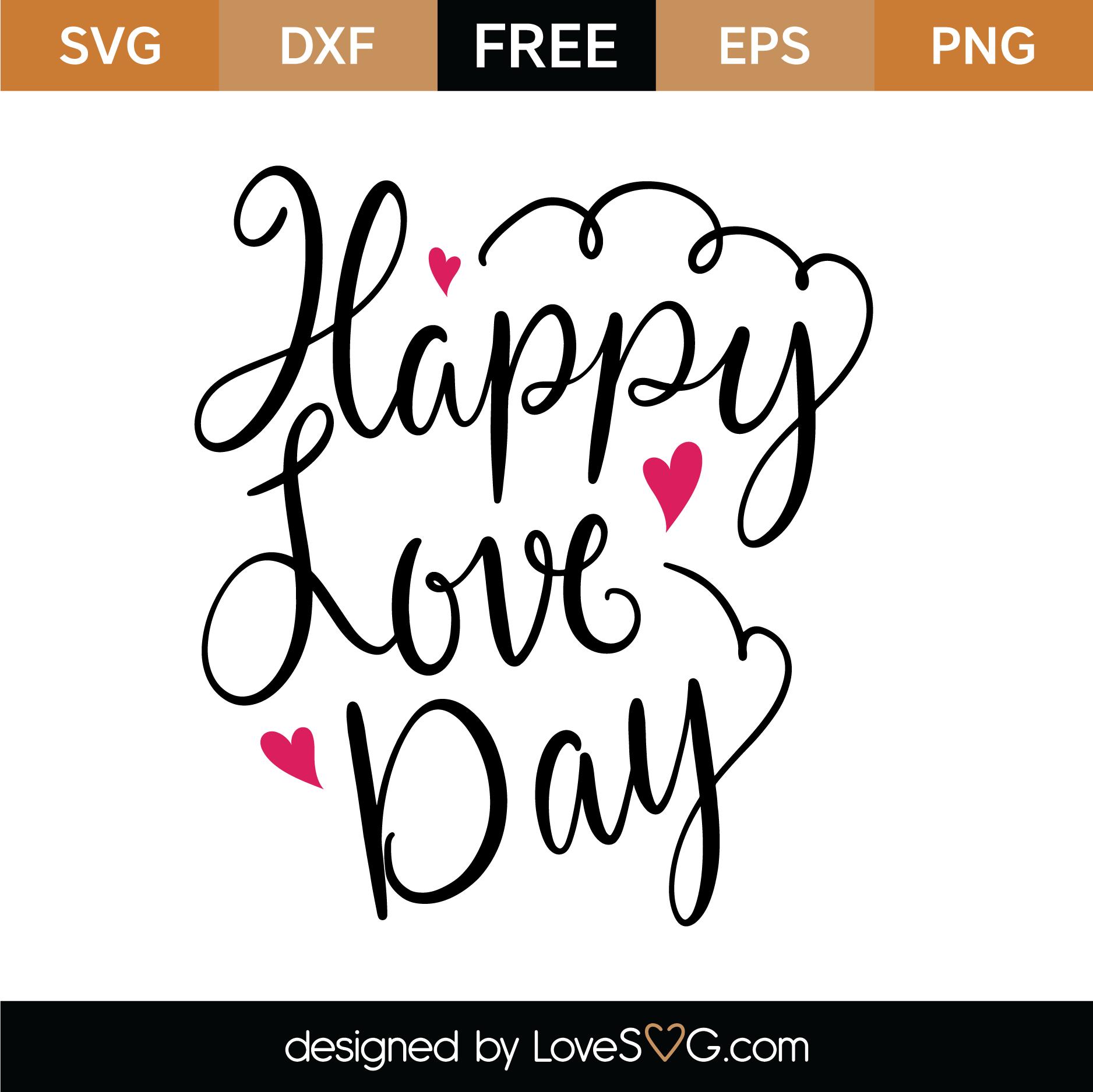 Download Free Happy Love Day SVG Cut File   Lovesvg.com