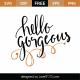 Hello Gorgeous SVG Cut File 9630