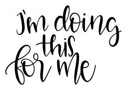 I'm Doing This For Me SVG Cut File 9549