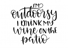 I'm Outdoorsy I Drink My Wine On The Patio SVG Cut File 9559