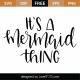 It's A Mermaid Thing SVG Cut File 9560