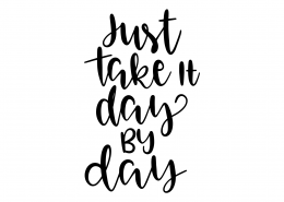 Just Take It Day By Day SVG Cut File 9556