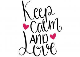 Keep Calm And Love SVG Cut File 9624