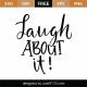 Laugh About It SVG Cut File 9629