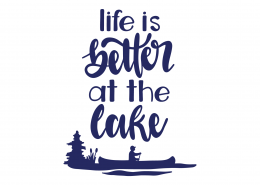 Life Is Better At The Lake SVG Cut File 9476
