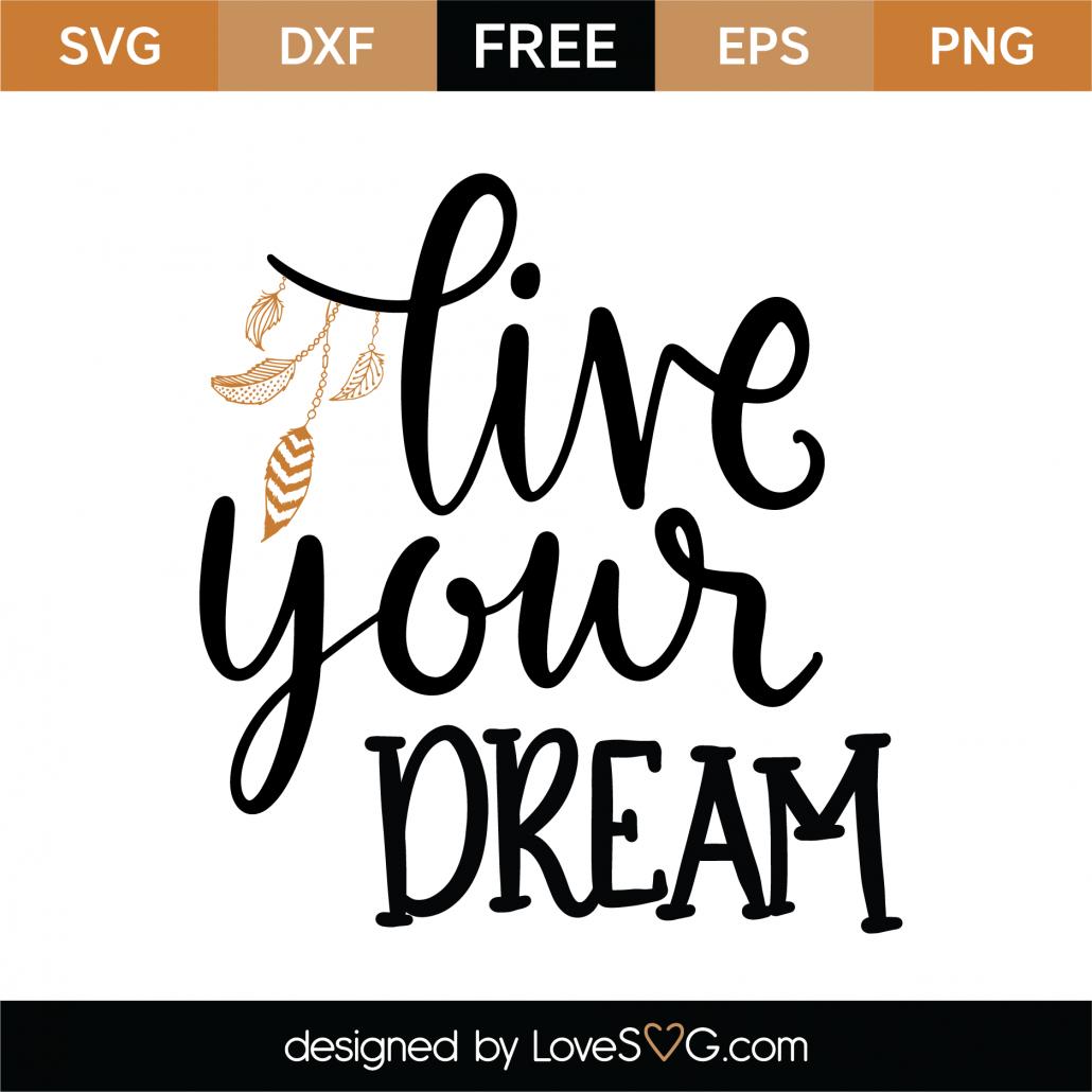 Live Your Dream SVG Cut File 9626