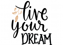 Live Your Dream SVG Cut File 9626