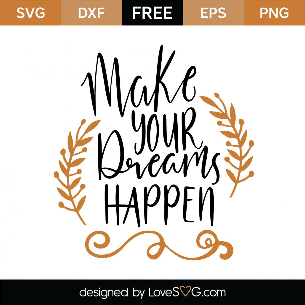 Make Your Dreams Happen SVG Cut File 9637