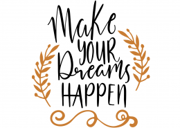 Make Your Dreams Happen SVG Cut File 9637