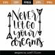 Never Let Go Your Dreams SVG Cut File 9563