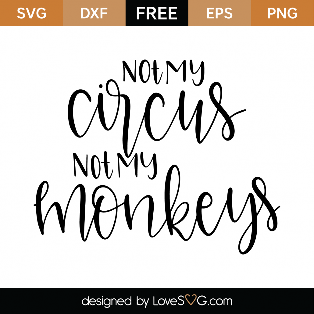 Not My Circus SVG Cut File 9565