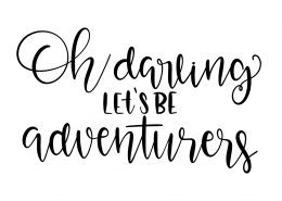 Oh Darling Lets Be Adventurers SVG Cut File 9571
