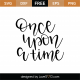Once Upon A Time SVG Cut File 9579