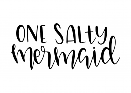 One Salty Mermaid SVG Cut File 9572