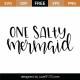 One Salty Mermaid SVG Cut File 9572