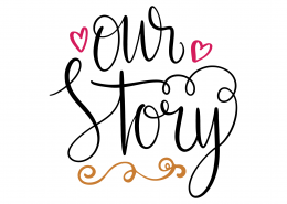 Our Story SVG Cut File 9635