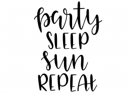 Party Sleep Sun Repeat SVG Cut File 9575