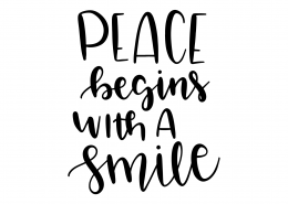 Peace Begins With A Smile SVG Cut File 9580