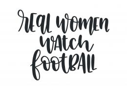 Real Women Watch Football SVG Cut File 9488