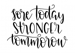 Sore Today Stronger Tomorrow SVG Cut File 9517
