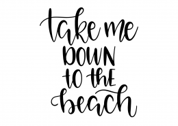 Take Me Down To The Beach SVG Cut File 9530