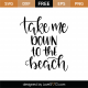 Take Me Down To The Beach SVG Cut File 9530