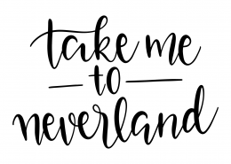 Take Me To Neverland SVG Cut File 9525