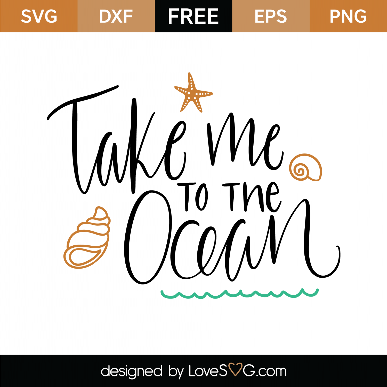 Free Take Me To The Ocean Svg Cut File Lovesvg Com