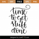 Time To Get Stuff Done SVG Cut File 9523