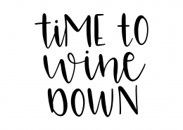 Time To Wine Down SVG Cut File 9527