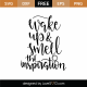 Wake Up and Smell The Inspiration SVG Cut File 9532