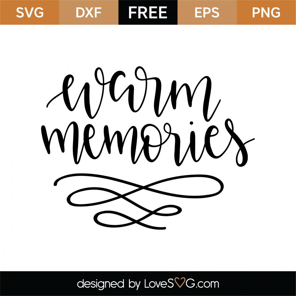 Warm Memories SVG Cut File 9535