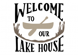 Welcome To The Lake House SVG Cut File 9503