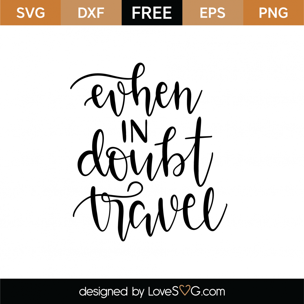 When In Doubt Travel SVG Cut File 9531